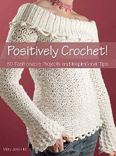 Positively Crochet!
