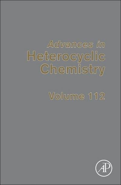 Advances in Heterocyclic Chemistry, Volume 112