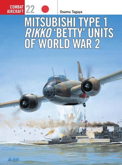 Mitsubishi Type 1 Rikko 'Betty' Units of World War 2