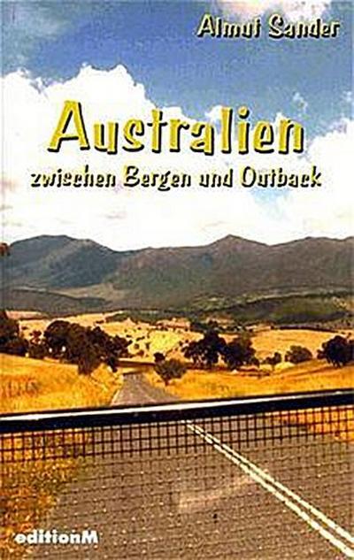 Australien zwischen Bergen und Outback