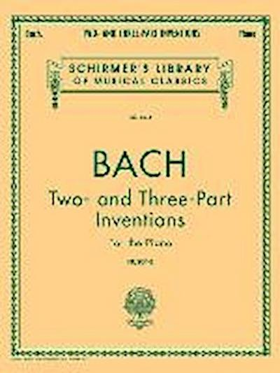 Two- And Three-Part Inventions: Schirmer Library of Classics Volume 1574 Piano Solo