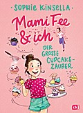Mami Fee & ich - Der große Cupcake-Zauber; - Mit Glitzerfolien-Cover; Die Mami Fee & ich-Reihe; Ill. v. Frau Annika; Übers. v. Galić, Anja; Deutsch; Mit fbg. Illustrationen