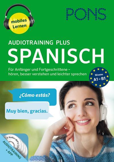 PONS Audiotraining Plus Spanisch: Für Anfänger und Fortgeschrittene - hören, besser verstehen u. leichter sprechen - PONS Gmbh - Broschiert, Spanisch, , Für Anfänger und Fortgeschrittene - hören, besser verstehen und leichter sprechen, Für Anfänger und Fortgeschrittene - hören, besser verstehen und leichter sprechen