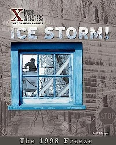 Ice Storm!: The 1998 Freeze