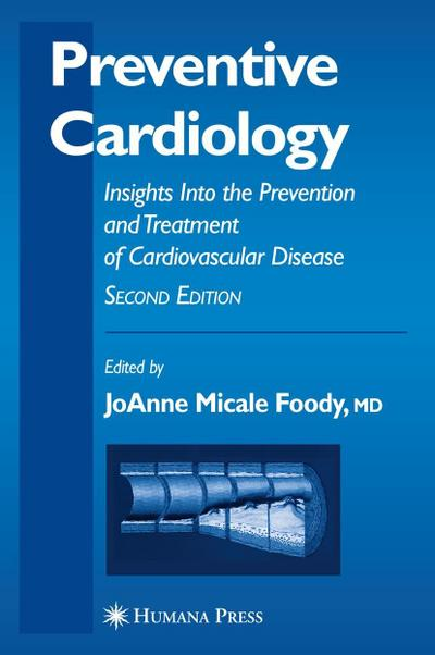 Preventive Cardiology: Insights Into the Prevention and Treatment of Cardiovascular Disease (Contemporary Cardiology)