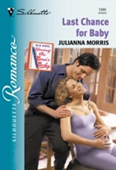 Last Chance For Baby (Mills & Boon Silhouette)