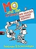 Mo und die Krümel - Wo steckt Hamster Albert?; Mo und die Krümel; Ill. v. Schulmeyer, Heribert; Deutsch; Mit s/w Illustrationen, 30 Illustr.