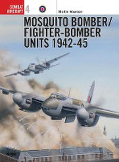 Mosquito Bomber/Fighter-Bomber Units of World War 2