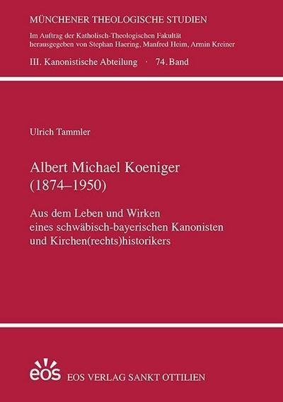 Albert Michael Koeniger (1874-1950)