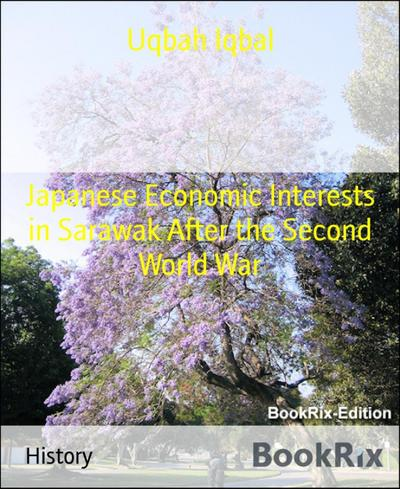 Japanese Economic Interests in Sarawak After the Second World War