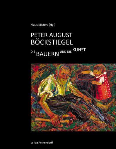 Peter August Böckstiegel: Die Bauern und die Kunst