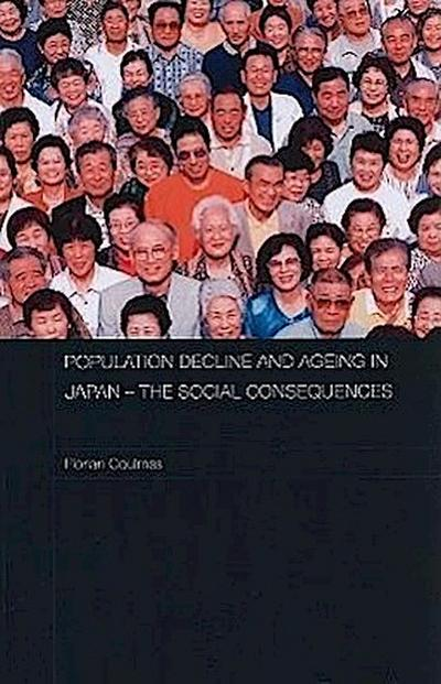 Population Decline and Ageing in Japan: The Social Consequences