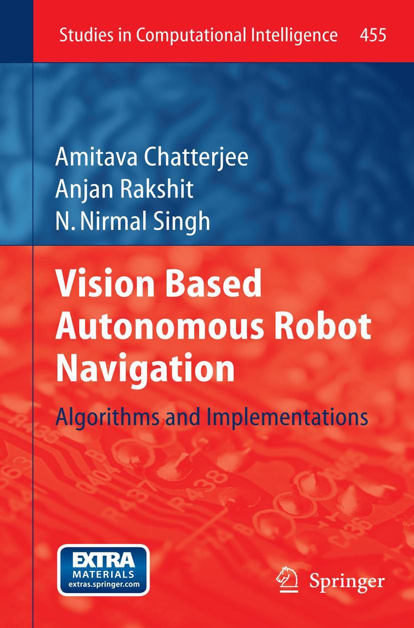 Vision Based Autonomous Robot Navigation, Amitava Chatterjee