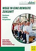 Wege in eine bewegte Zukunft - Volker Scheid