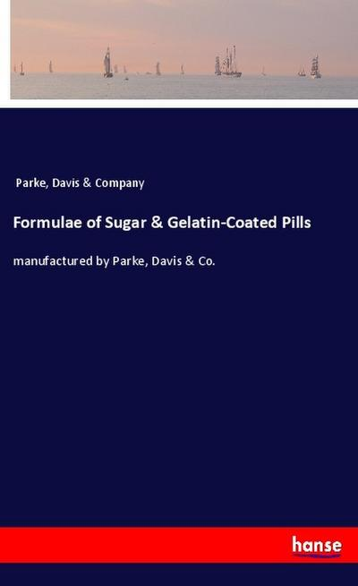 Formulae of Sugar & Gelatin-Coated Pills