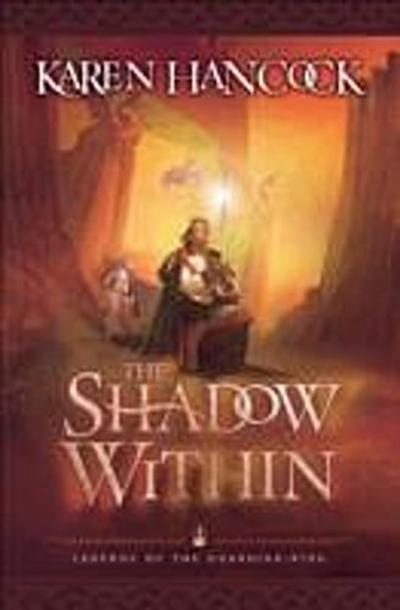 Shadow Within (Legends of the Guardian-King Book #2)