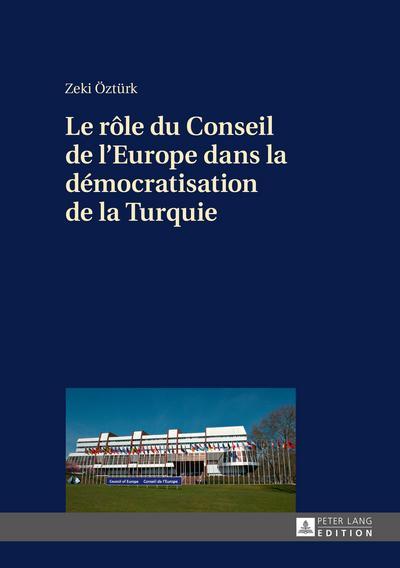 Le role du Conseil de l'Europe dans la democratisation de la Turquie