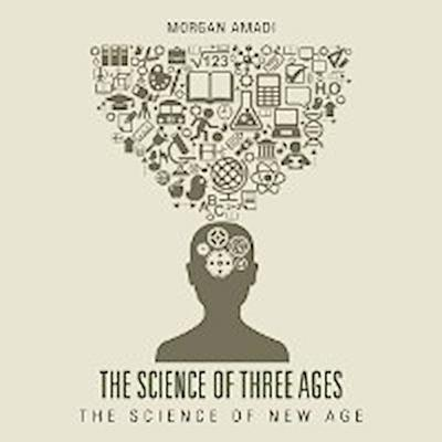 The Science of Three Ages