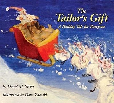 The Tailor's Gift: A Holiday Tale for Everyone