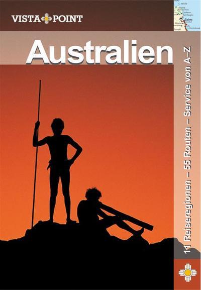 Australien: 11 Reiseregionen - 55 Routen - Service von A - Z