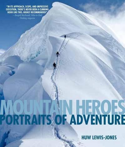 Mountain Heroes: Portraits of Adventure