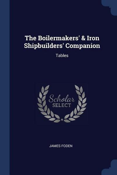 The Boilermakers' & Iron Shipbuilders' Companion: Tables