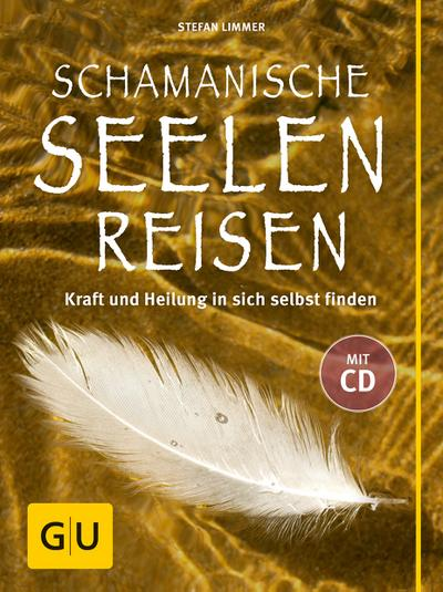 Schamanische Seelenreisen (mit CD)