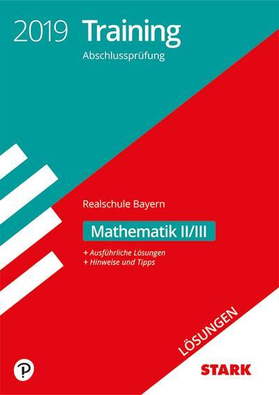 STARK Lösungen zu Training Abschlussprüfung Realschule 2019 - Mathematik II/III - Bayern