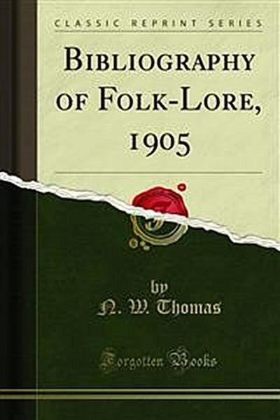 Bibliography of Folk-Lore, 1905