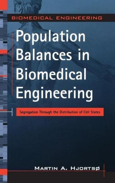 Population Balances in Biomedical Engineering: Segregation Through the Distribution of Cell States