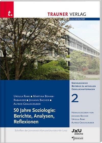 50 Jahre Soziologie: Berichte, Analysen, Reflexionen, Soziologische Beiträge zu aktuellen Gesellschaftsfragen