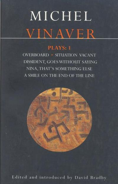 Vinaver Plays: 1: Overboard; Situation Vacant; Dissident, Goes Without Saying; Nina, That's Something Else; A Smile on