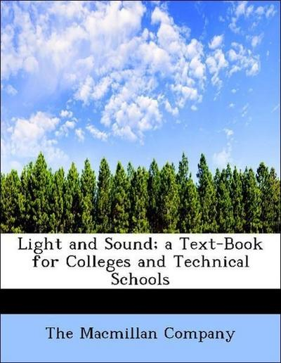 Light and Sound; a Text-Book for Colleges and Technical Schools