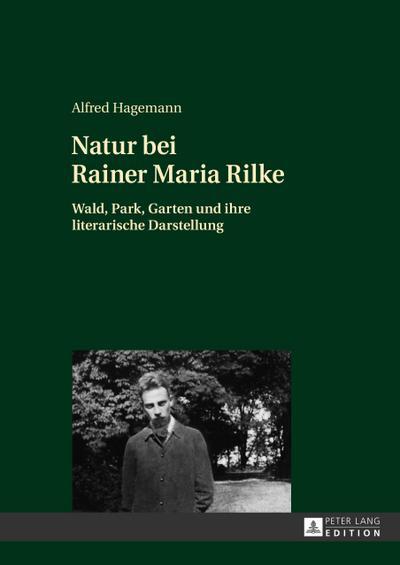 Natur bei Rainer Maria Rilke