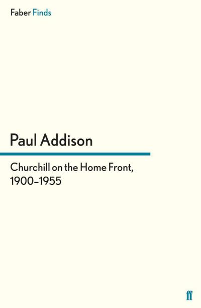 Churchill on the Home Front, 1900-1955