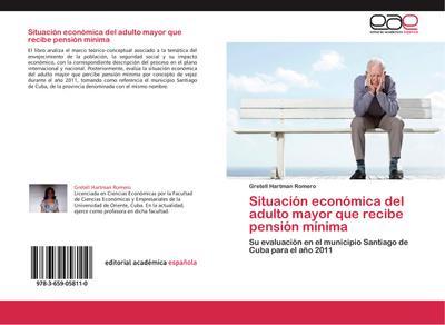 Situación económica del adulto mayor que recibe pensión mínima