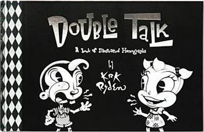 Double Talk; Ryden:Double Talk; 118 p. w. 300 figs.
