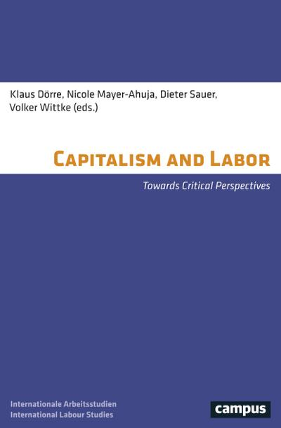 Capitalism and Labor: Towards Critical Perspectives (Labour Studies, Band 16)