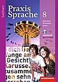Praxis Sprache 8. Arbeitsheft mit CD-ROM. Sachsen