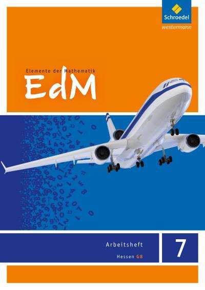 Elemente der Mathematik 7. Arbeitsheft. G8 Hessen