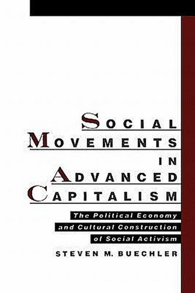 Social Movements in Advanced Capitalism: The Political Economy and Cultural Construction of Social Activism