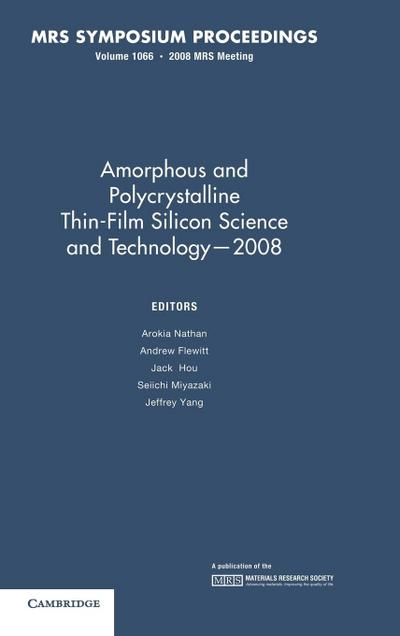 Amorphous and Plycrystalline Thin-Film Silicon Science and Technology 2008: Volume 1066