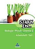 Stark in Biologie, Physik, Chemie 2 Teil 1. A ...