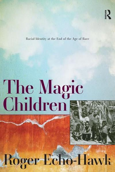 The Magic Children: Racial Identity at the End of the Age of Race