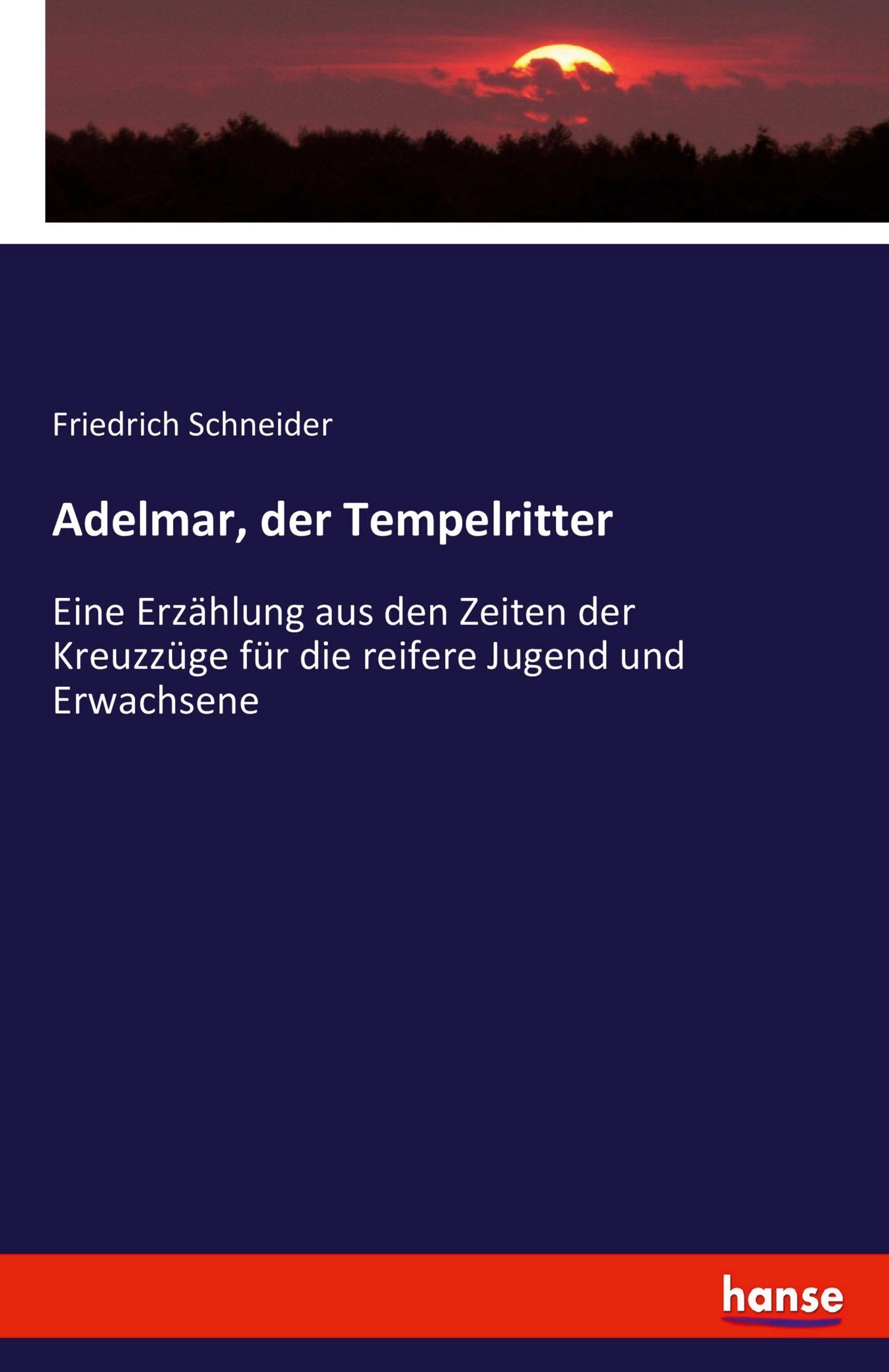 Adelmar, der Tempelritter Friedrich Schneider