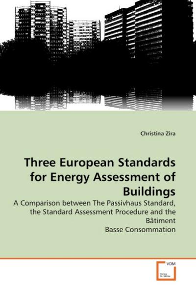 Three European Standards for Energy Assessment of Buildings