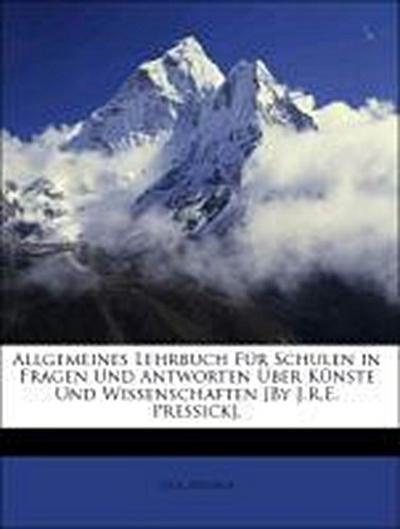 Pressick, J: Allgemeines Lehrbuch Für Schulen in Fragen Und