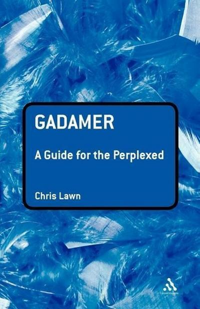 Gadamer: A Guide for the Perplexed