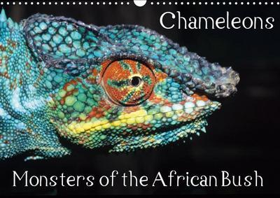 Chameleons Monsters of the African Bush (Wall Calendar 2019 DIN A3 Landscape)