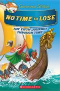 No Time to Lose (Geronimo Stilton Journey Through Time 05)